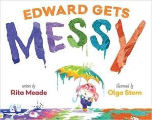 Edward Gets Messy book by Rita Meade and Olga Stern