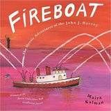 Fireboat- The Heroic Adventures of the John J. Harvey by Maira Kalman