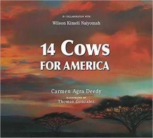 Fourteen Cows for America by Carmen Agra Deedy in collaboration with Wilson Kimeli Naiyomah