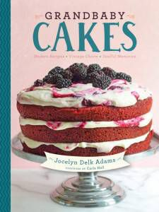 Grandbaby Cakes Cookbook by Jocelyn Delk Adams