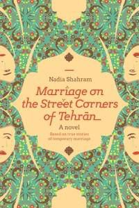 Marriage On The Street Corners of Tehran by Nadia Shahram