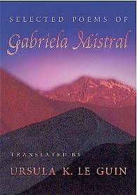 Gabriela Mistral, translated by Ursula Le Guin