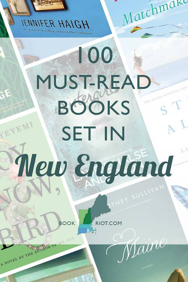 Be whisked away to the land of lobster fishing, brilliant autumn colors, and rich colonial history with these 100 must-read books set in New England!