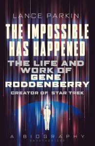 The-Impossible-Has-Happened-The-Life-and-Work-of-Gene-Roddenberry