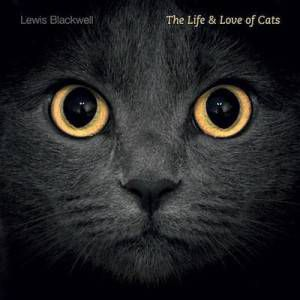 The Life and Love of Cats by Lewis Blackwell