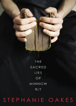 The Sacred Lies of Minnow Bly (Stephanie Oakes)