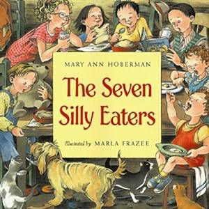 The Seven Silly Eaters book by Mary Ann Hoberman and Marla Frazee