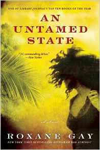 An Untamed State by Roxane Gay in Read Harder: A Work of Colonial or Postcolonial Literature | BookRiot.com