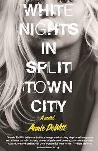 White Nights In Split Town City by Annie DeWitt