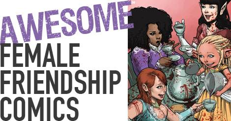 Awesome Comics with Female Friendships Front and Center