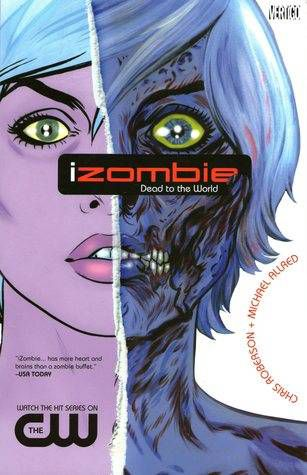 iZombie Vol 1 by Chris Roberson