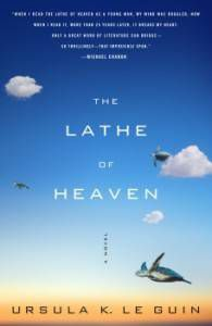 The Lathe of Heaven, by Ursula Le Guin