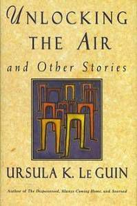 Unlocking the Air, by Ursula Le Guin