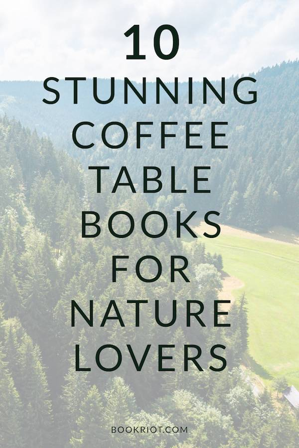 10 stunning nature photography coffee table books for Top 10 coffee table books 2016
