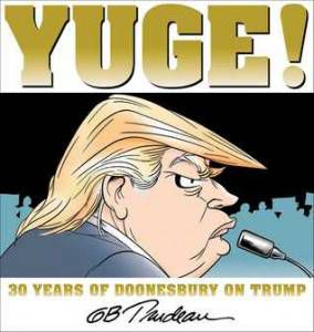 cover of Yuge 30 Years of Doonsbury on Trump by GB Trudeau