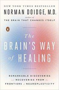 The Brain's Way of Healing by Norman Doidge, M.D.