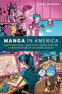 Manga in America - Casey Brienza