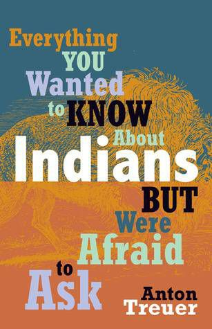 everything-you-wanted-to-know-about-indians-but-were-afraid-to-ask