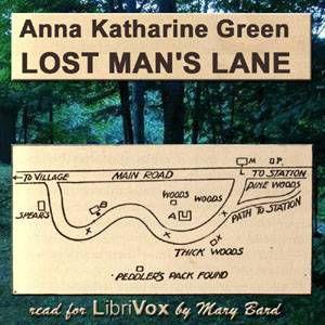 Lost Mans Lane by Anna Katharine Green