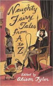 Naughty Fairy Tales From A to Z Edited by Alison Tyler