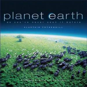 Planet Earth by Alastair Fothergill
