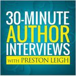 30-Minute Author Interviews with Preston Leigh