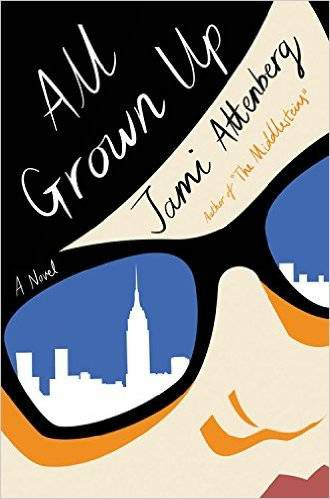 All Grown Up by Jami Attenberg cover