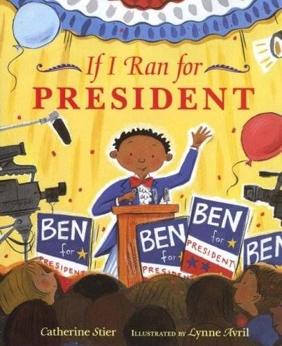 if-i-ran-for-president-by-catherine-stier-book-cover