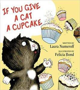 if-you-give-a-cat-a-cupcake-by-laura-numeroff-and-felicia-bond