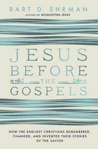jesus-before-the-gospels-by-bart-d-ehrman