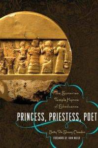 Princess, Priestess, Poet: The Sumerian Temple Hymns of Enheduanna