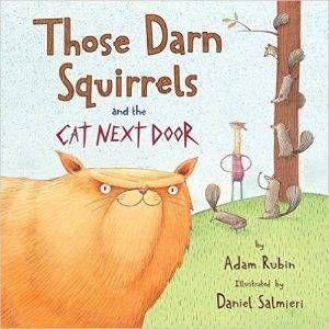 those-darn-squirrels-and-the-cat-next-door-by-adam-rubin-and-daniel-salmieri