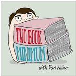 Two Book Minimum with Dan Wilbur
