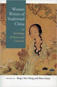 Women Writers of Traditional China by Chang and Saussy