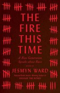 Fire This Time - Jesmyn Ward