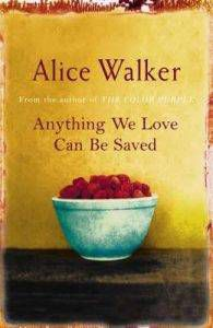 anything-we-love-can-be-saved-by-alice-walker
