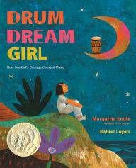 Drum Dream Girl by Margarita Engle
