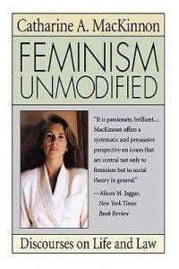 feminism-unmodified-discourses-on-life-and-law-by-catharine-mackinno