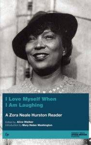 i-love-myself-when-i-am-laughing-and-again-when-i-am-looking-mean-and-impressive-by-zora-neale-hurston