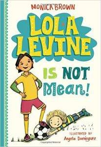 Lola Levine Is Not Mean! (Lola Levine #1) by Monica Brown, Angela Dominguez (Illustrator)