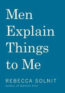 men-explain-things-to-me-by-rebecca-solnit