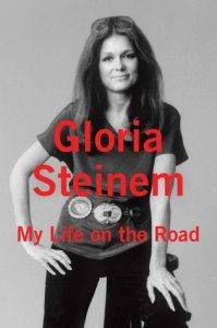 my-life-on-the-road-by-gloria-steinem