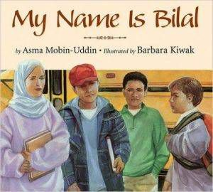 my-name-is-bilal-by-asma-mobin-uddin-md-m-d-illustrated-by-barbara-kiwak