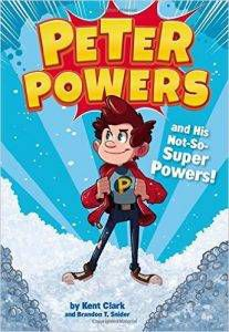 peter-powers-and-his-not-so-super-powers-by-kent-clark-and-brandon-t-snider