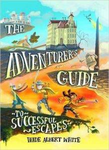 the-adventurers-guide-to-successful-escapes-by-wade-albert-white