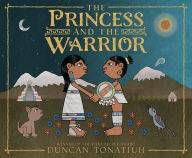 The Princess and the Warrior by Duncan Tonatiuh