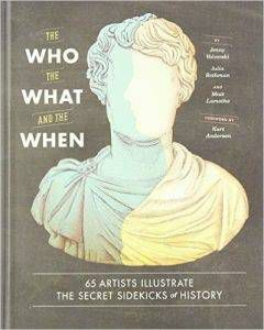 The Who the What and the When by Jenny Volvoski, JUlia Rothman and Matt Lamothe