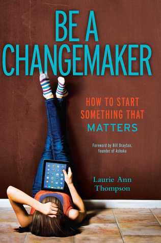 be-a-changemaker-how-to-start-something-that-matters
