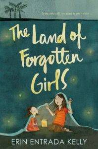 the-land-of-forgotten-girls-by-erin-entrada-kelly