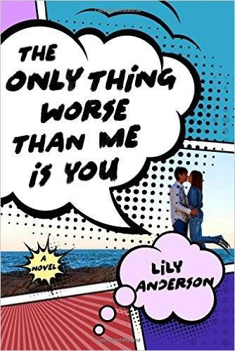 cover off The Only Thing Worse Than Me is You novel by lily anderson